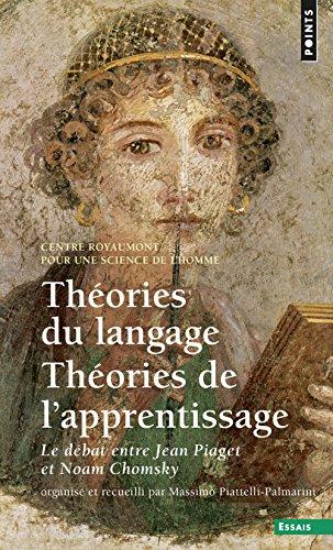 Thories du langage, Thories de l'apprentissage - Le dbat entre Jean Piaget et Noam Chomsky