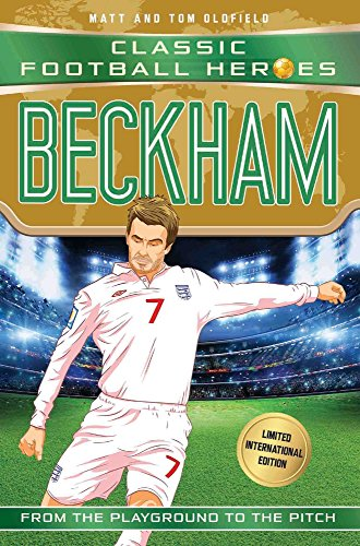 World Cup Football Heroes. Beckham (Classic Football Heroes - Limited International Edition) por Matt Oldfield