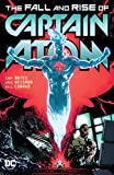 Captain Atom: The Fall and Rise of Captain Atom (The Fall and Rise of Captain Atom (2017))