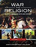War and Religion [3 volumes]: An Encyclopedia of Faith and Conflict