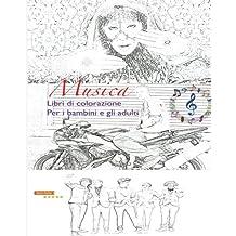 Musica Libro di Colorazione Per i bambini e gli adulti: Ascolta & Color le tue storie di musica preferite in un libro di colorazione senza stress: ... free dei loro mentre godendo le canzoni