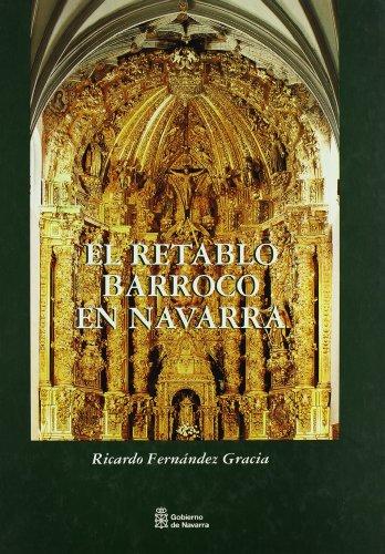 Retablo Barroco En Navarra, El por Ricardo Fernandez Garcia