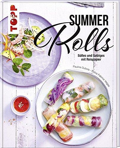 Summer Rolls: Süßes und Salziges mit Reispapier