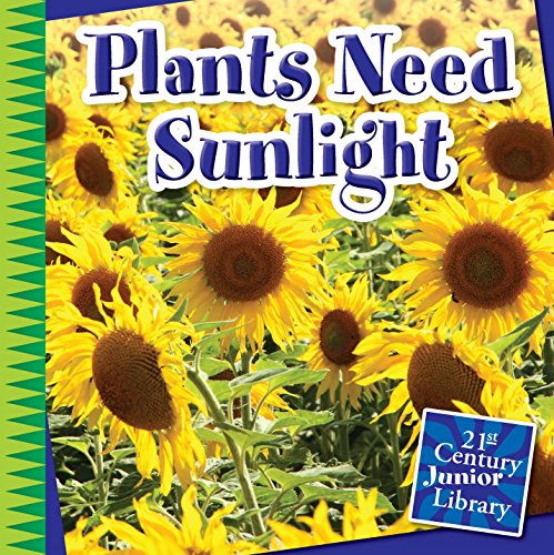 Descargar Plants Need Sunlight (21st Century Junior Library: Plants) Epub Gratis