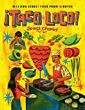 Best Mexican Cookbooks - Taco Loco: Mexican Street Food from Scratch Review