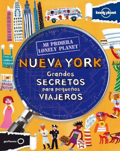 Mi primera Lonely Planet. Nueva York: Grandes secretos para pequeños viiajeros