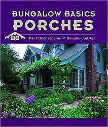 Bungalow Basics: Porches by Paul Duchscherer (2004-09-01)