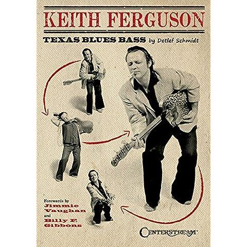 Keith Ferguson: Texas Blues Bass
