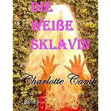 Die weiße Sklavin: Band 9 (Tor zur Ewigkeit 1)