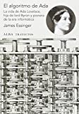 El algoritmo de Ada: La vida de Ada Lovelace, hija de Lord Byron y pionera de la era de la informática (Trayectos)