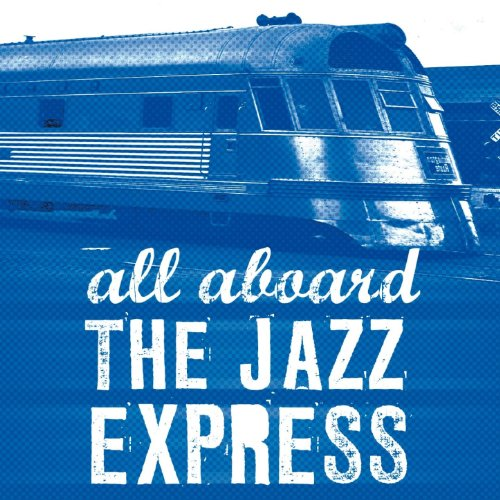 All Aboard the Jazz Express