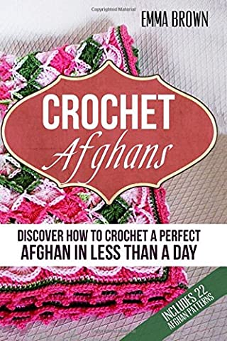 Crochet Afghans: Discover How to Crochet a Perfect Afghan in