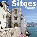Sitges: De blanca a multicolor (Sèrie 4)