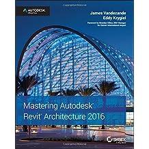 Mastering Autodesk Revit Architecture: Autodesk Official Press