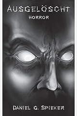 Ausgelöscht: Ein Horrorroman Taschenbuch