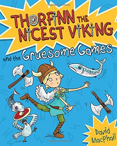 Thorfinn and the Gruesome Games (Young Kelpies) by David MacPhail (2015-09-15)