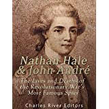 Nathan Hale and John André: The Lives and Deaths of the Revolutionary War's Most Famous Spies (English Edition)
