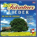 20 Kärntner Lieder die Man nicht vergisst; Lieder aus Kärnten; Kärntner Chöre