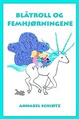 Blåtroll og femhjørningene: Et morsomt trolleventyr for barn: Volume 5 (Trollfortellinger) Paperback