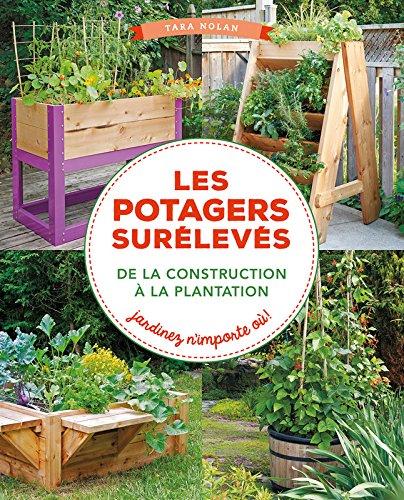 Les potagers surélevés : de la construction à la plantation, jardinez n'importe où !