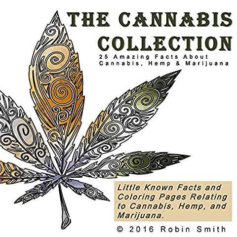 The Cannabis Collection: 25 Amazing Facts about Cannabis, Hemp & Marijuana