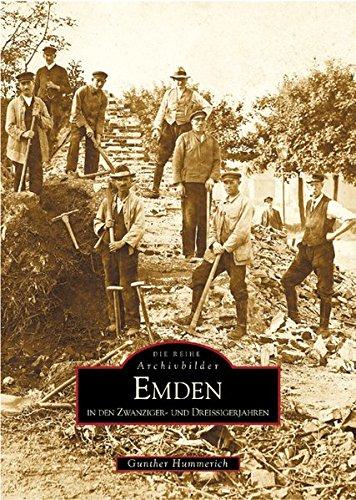 Emden in den Zwanziger- und Dreissigerjahren (ArchivbilderNEU)