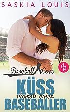Küss niemals einen Baseballer: Chick-Lit, Liebesroman (Baseball Love 2)