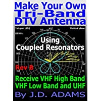 Make Your Own Tri-Band DTV Antenna (English Edition)