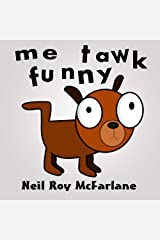 Me Tawk Funny: Shaggy dog story for kids aged 6 to 11 Kindle Edition