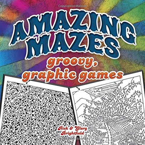 Amazing Mazes: Groovy, Graphic Games (Dover Books on Magic, Games and Puzzles) -