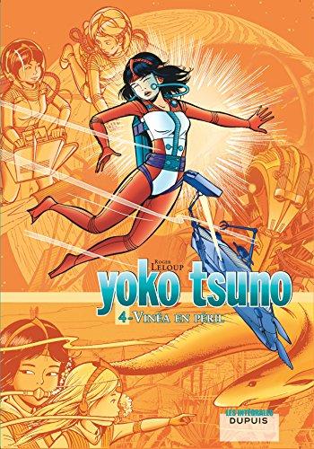 Yoko Tsuno l'intégrale, volume 4 : Vinéa en péril