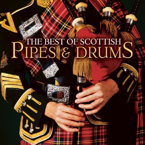 The Best Of Scottish Pipes & Drums Drums Das Wort