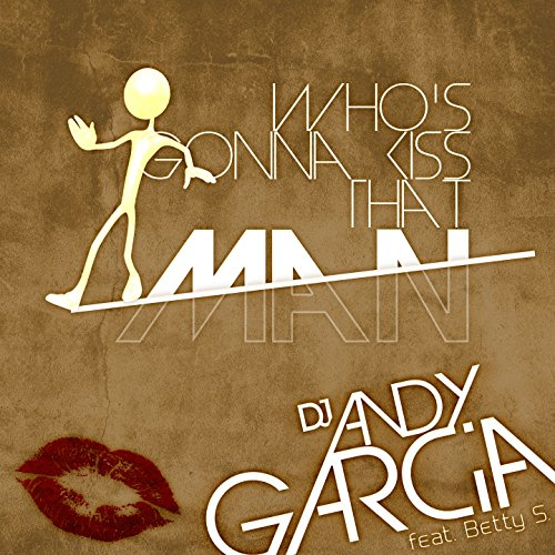 Who's Gonna Kiss That Man (feat. Betty S.) [Gee & Tolay Remix]