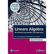 Lineare Algebra für Naturwissenschaftler und Ingenieure: Lehr- und Übungsbuch mit MyMathLab   Lineare Algebra (Pearson Studium - Mathematik)