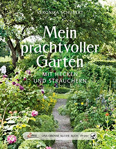 Das große kleine Buch: Mein prachtvoller Garten mit Hecken und Sträuchern