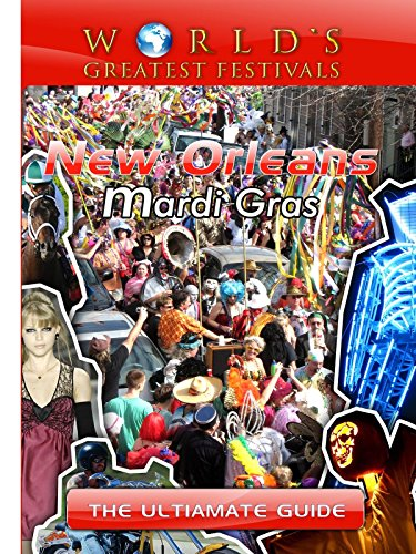 worlds-greatest-festivals-the-ultimate-guide-to-new-orleans-mardi-gras