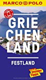 MARCO POLO Reiseführer Griechenland Festland: Reisen mit Insider-Tipps. Inkl. kostenloser Touren-App und Events&News