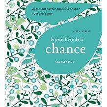 Le petit livre marabout de la chance : Comment savoir quand la chance vous fait signe