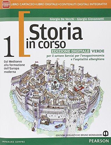 Storia in corso. Ediz. verde. Per le Scuole superiori. Con e-book. Con espansione online: 1