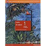 Arte di vedere. Ediz. rossa. Con e-book. Con espansione online. Per le Scuole superiori: 1