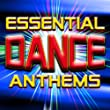 Essential Dance Anthems - Top 40 Club, House & Trance Tracks