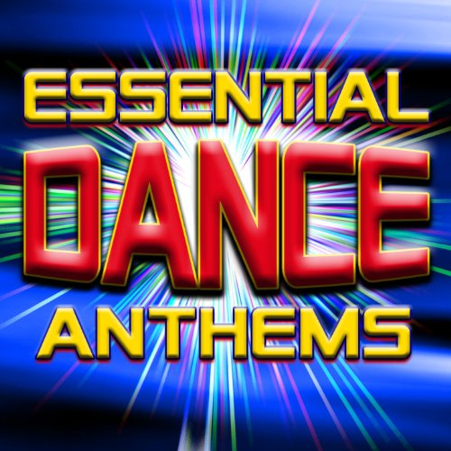 Essential Dance Anthems - Top ...