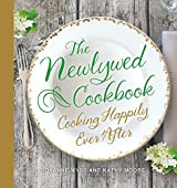 The Newlywed Cookbook: Cooking Happily Ever After by Roxanne Wyss (2014-12-30)