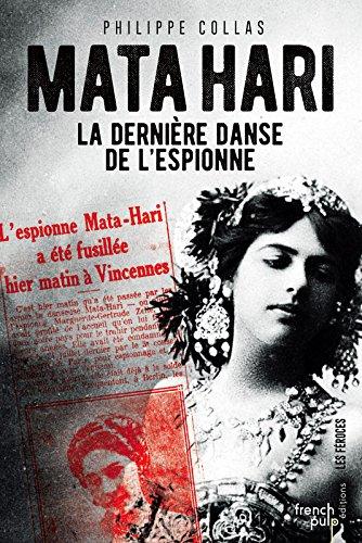 Mata-Hari, la dernire danse de l'espionne