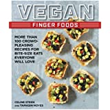 Vegan Finger Foods: More Than 100 Crowd-Pleasing Recipes for Bite-Size Eats Everyone Will Love by Celine Steen (2014-05-01)