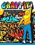 Graffiti Coloring Books for Adults: Illustrated Graffiti Designs