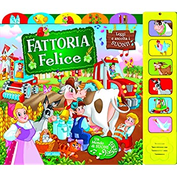 Fattoria Felice. Ediz. Illustrata