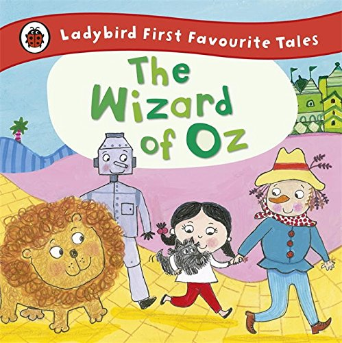 The Wizard Of Oz. Ladybird First Favourite Tales