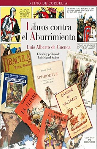 Libros contra el aburrimiento (Reino de Cordelia nº 10) por Luis Alberto de Cuenca