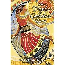 The Triple Goddess Tarot: The Power of the Major Arcana, Chakra Healing, and the Divine Feminine: Using the Power of the Major Arcana, Chakra Healing and the Divine Feminine